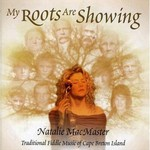 Natalie MacMaster, My Roots Are Showing