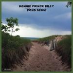 Bonnie Prince Billy, Pond Scum