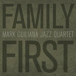 Mark Guiliana, Family First