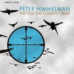Peter Himmelman, The Pigeons Couldn't Sleep