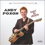 Andy Poxon, Must Be Crazy