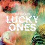 The Crookes, Lucky Ones