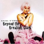 Hazel O'Connor, Beyond the Breaking Glass