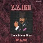 Z.Z. Hill, I'm A Blues Man