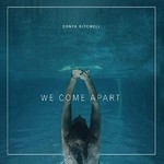 Sonya Kitchell, We Come Apart