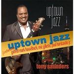Tony Saunders, Uptown Jazz