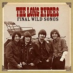 The Long Ryders, Final Wild Songs