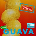 Ween, Pure Guava