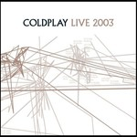Coldplay, Live 2003