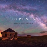 The Pines, Above The Prairie