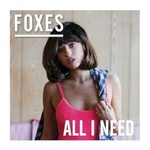 Foxes, All I Need