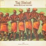 Taj Mahal, Music Keeps Me Together
