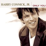 Harry Connick, Jr., Only You mp3