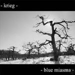 Krieg, Blue Miasma