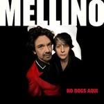 Mellino, No Dogs Aqui