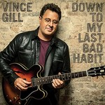 Vince Gill, Down to My Last Bad Habit