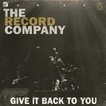 The Record Company, Give It Back To You
