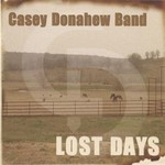 Casey Donahew Band, Lost Days