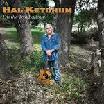 Hal Ketchum, I'm the Troubadour
