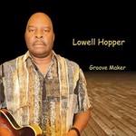 Lowell Hopper, Groove Maker
