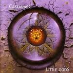 Castanarc, Little Gods