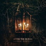After the Burial, Dig Deep