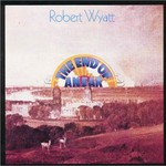 Robert Wyatt, The End of an Ear