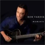 Rob Tardik, Moments