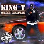 King T, Still Triflin