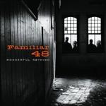 Familiar 48, Wonderful Nothing