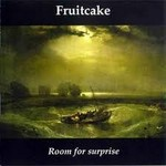 Fruitcake, Room For Surprise