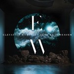 Elevation Worship, Here as in Heaven