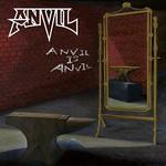 Anvil, Anvil is Anvil