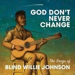 Various Artists, God Don't Never Change: The Songs of Blind Willie Johnson mp3