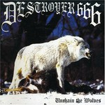 Destroyer 666, Unchain The Wolves