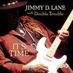 Jimmy D. Lane, It's Time
