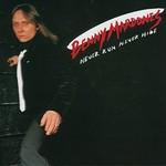 Benny Mardones, Never Run Never Hide