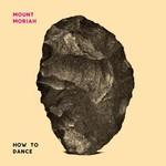 Mount Moriah, How To Dance