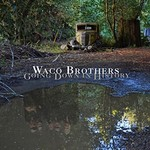 Waco Brothers, Going Down in History