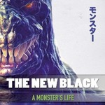 The New Black, A Monster's Life