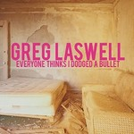 Greg Laswell, Everyone Thinks I Dodged A Bullet