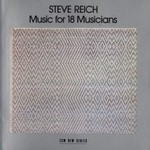 Steve Reich, Music for 18 Musicians