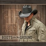 Frank Foster, Boots On The Ground