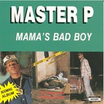 Master P, Mama's Bad Boy