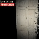 face to face, Protection