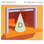 The Korgis, Dumb Waiters