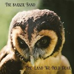 The Barker Band, The Land We Hold Dear