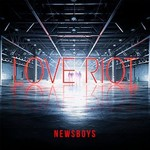 Newsboys, Love Riot