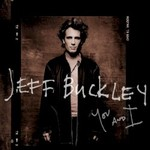 Jeff Buckley, You and I