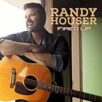Randy Houser, Fired Up
